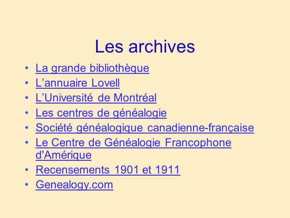 Les archives La grande bibliothèque L'annuaire Lovell L'Université de Montréal Les centres de généalogie Société généalogique canadienne-française Le