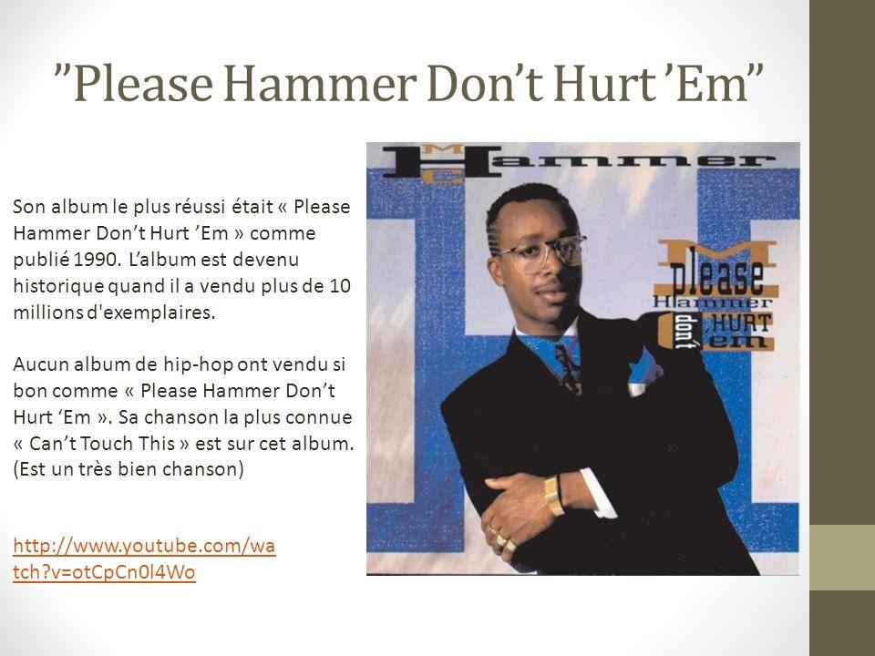 """""""Please Hammer Don't Hurt 'Em"""" Son album le plus réussi était « Please Hammer Don't Hurt 'Em » comme publié 1990. L'album est devenu historique quand"""