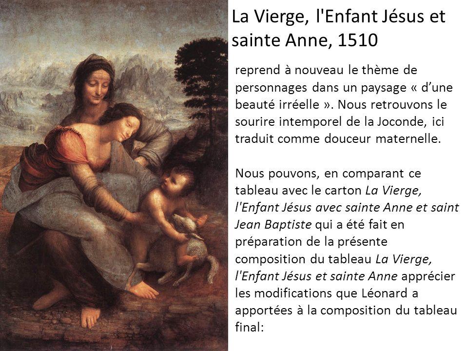 La Vierge, l'Enfant Jésus et sainte Anne, 1510 reprend à nouveau le thème de personnages dans un paysage « d'une beauté irréelle ». Nous retrouvons le