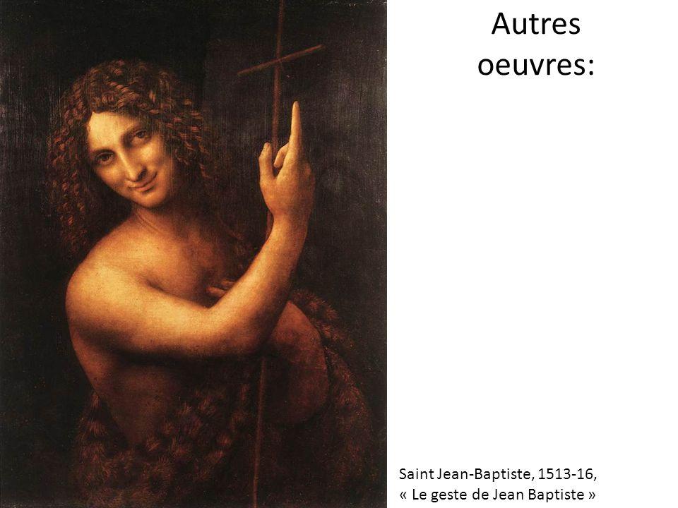Autres oeuvres: Saint Jean-Baptiste, 1513-16, « Le geste de Jean Baptiste »