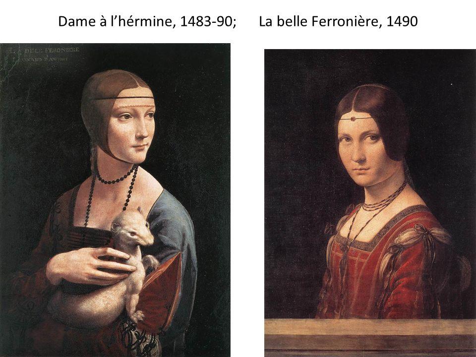 Dame à l'hérmine, 1483-90; La belle Ferronière, 1490