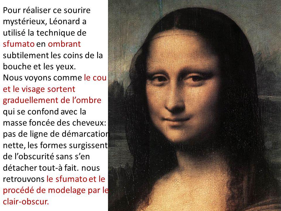 Pour réaliser ce sourire mystérieux, Léonard a utilisé la technique de sfumato en ombrant subtilement les coins de la bouche et les yeux. Nous voyons