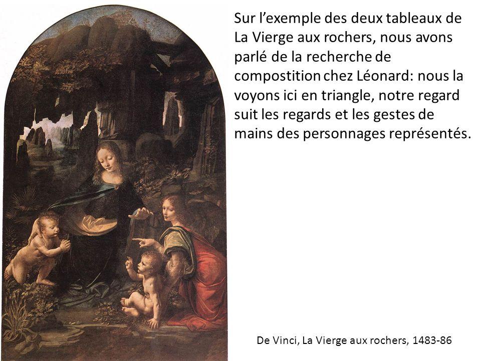 Sur l'exemple des deux tableaux de La Vierge aux rochers, nous avons parlé de la recherche de compostition chez Léonard: nous la voyons ici en triangl