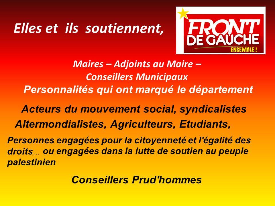 Elles et ils soutiennent, Maires – Adjoints au Maire – Conseillers Municipaux Personnalités qui ont marqué le département Acteurs du mouvement social,