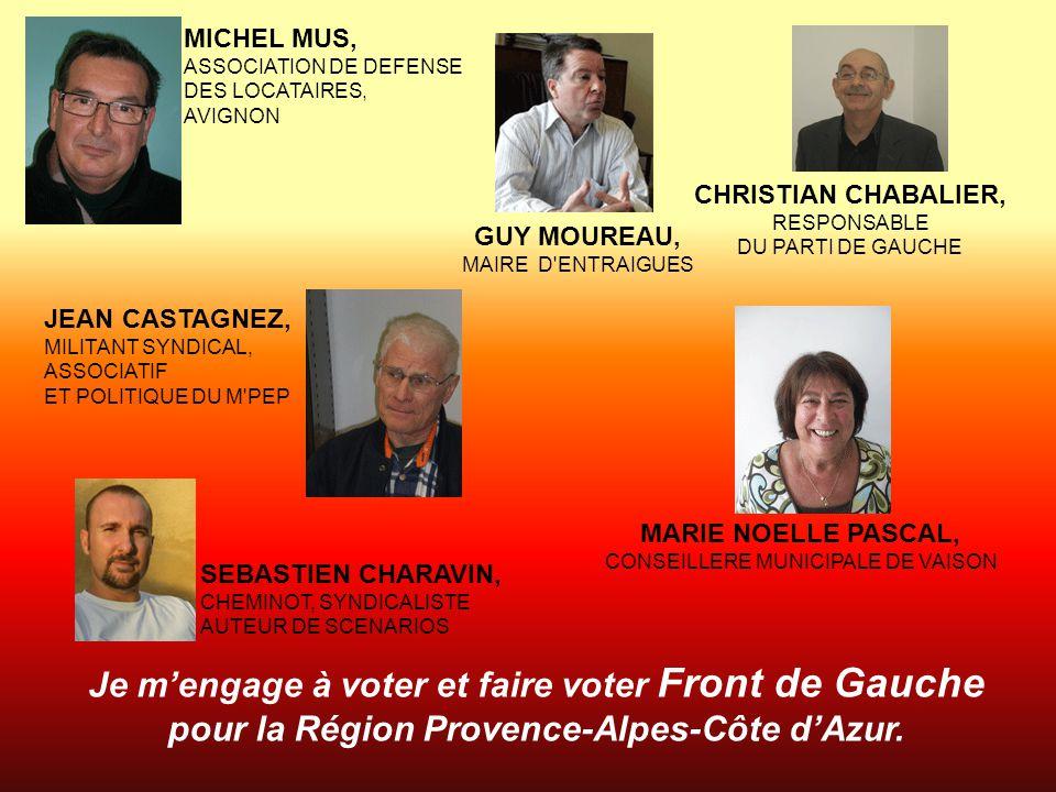 Je m'engage à voter et faire voter Front de Gauche pour la Région Provence-Alpes-Côte d'Azur. MICHEL MUS, ASSOCIATION DE DEFENSE DES LOCATAIRES, AVIGN