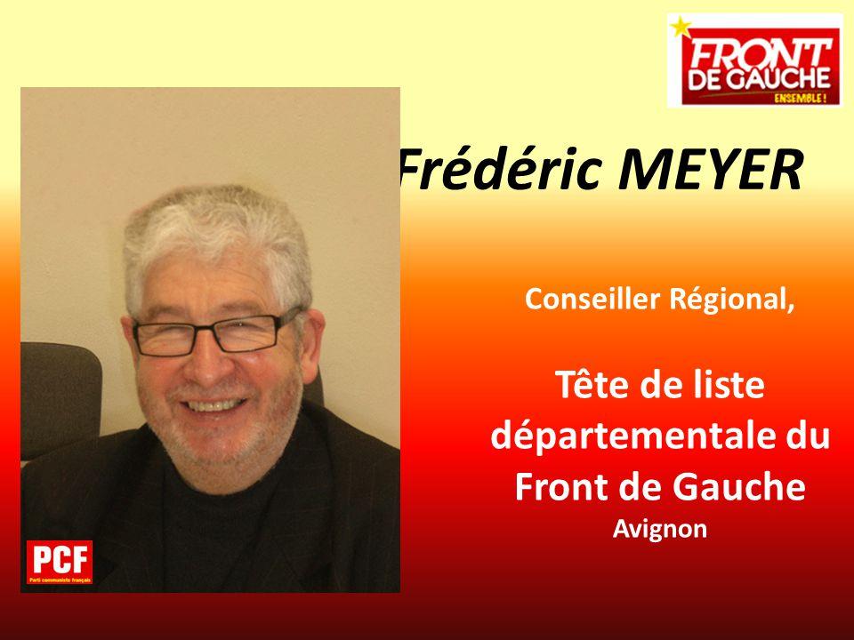 Conseiller Régional, Tête de liste départementale du Front de Gauche Avignon Frédéric MEYER