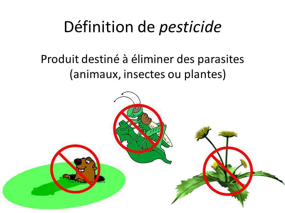 Définition de pesticide Produit destiné à éliminer des parasites (animaux, insectes ou plantes)