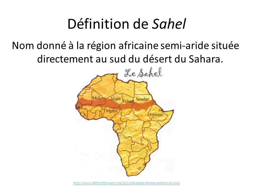 Définition de Sahel Nom donné à la région africaine semi-aride située directement au sud du désert du Sahara. http://www.leftfootforward.org/2012/04/s