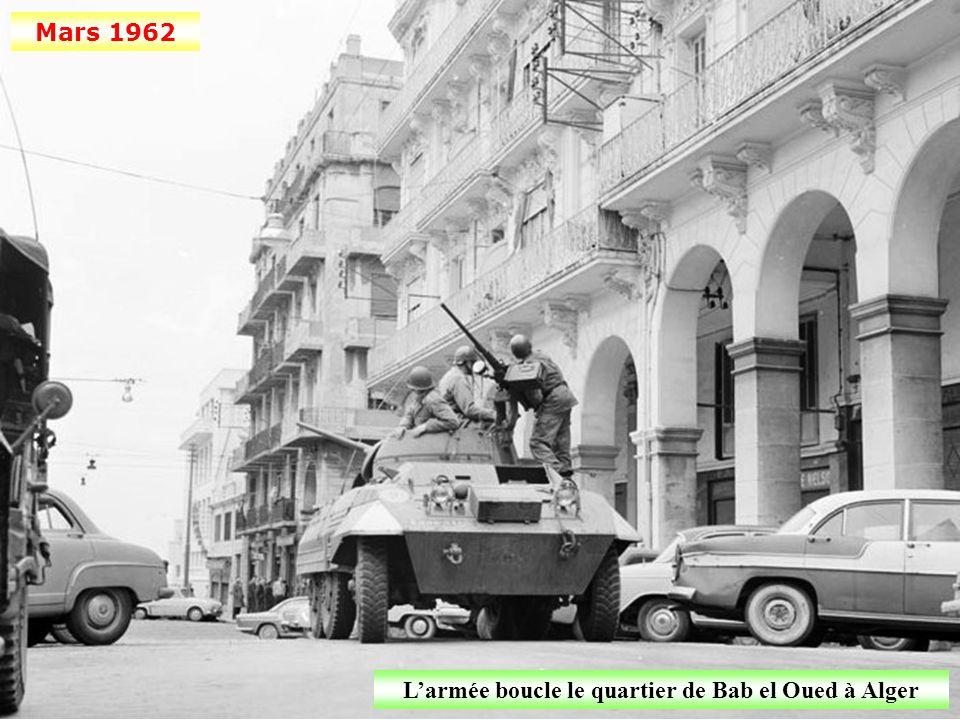 Mars 1962 L'OAS attaque l'armée française à Bab-El-Oued après le « Cessez-le-feu » décidé par les signataires des accords d'Evian
