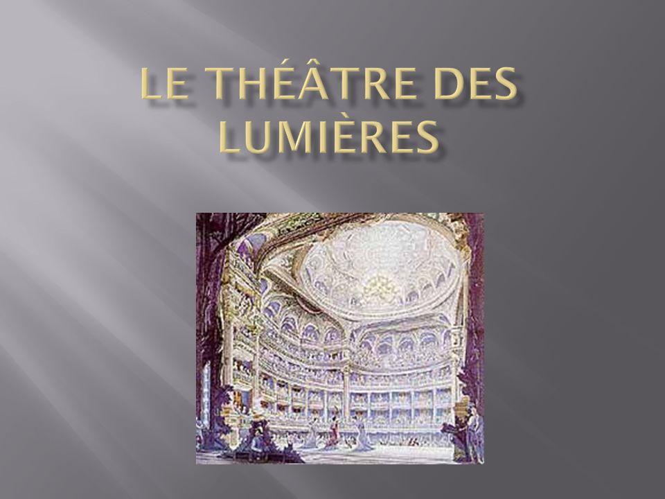  Le théâtre des Lumières s'inscrit dans une période le plus souvent définie par deux dates repères : 1715, date de la mort de Louis XIV, et d'autre part, 1799, date du coup d'État de Bonaparte qui instaure le Consulat et met d'une certaine façon fin à la période révolutionnaire.