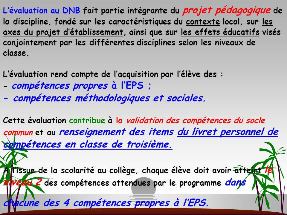 L'évaluation au DNB fait partie intégrante du projet pédagogique de la discipline, fondé sur les caractéristiques du contexte local, sur les axes du p