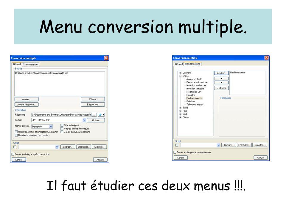 Menu conversion multiple. Il faut étudier ces deux menus !!!.
