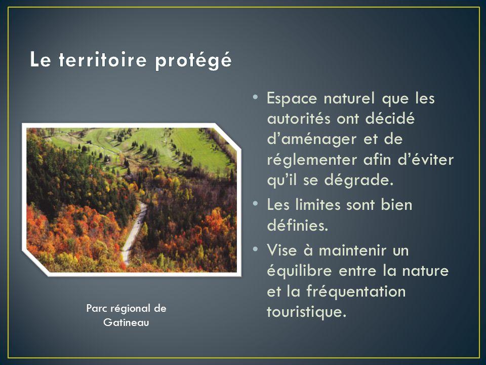 Espace naturel que les autorités ont décidé d'aménager et de réglementer afin d'éviter qu'il se dégrade.