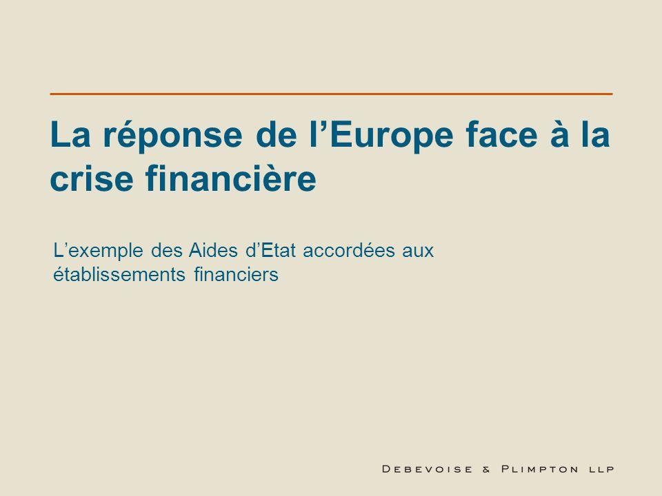 La réponse de l'Europe face à la crise financière L'exemple des Aides d'Etat accordées aux établissements financiers