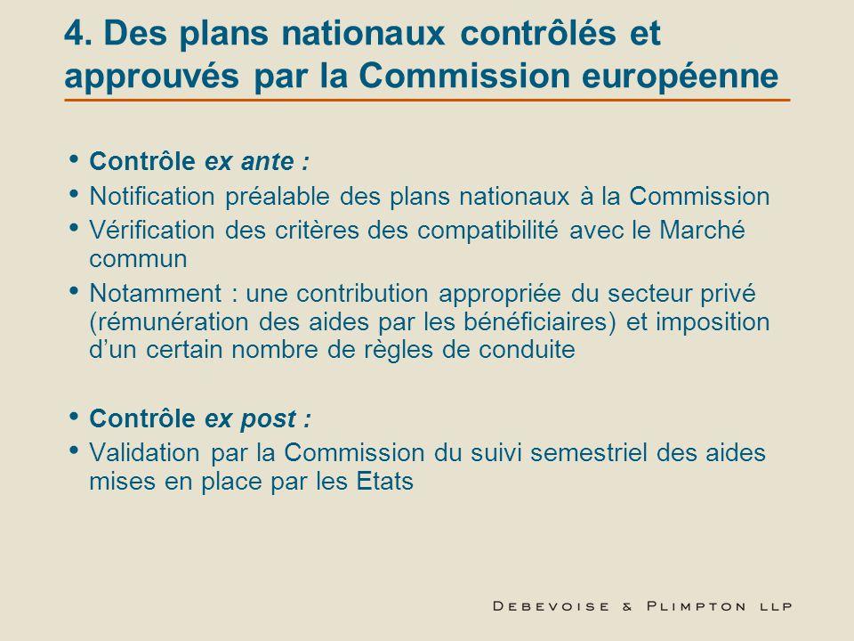 4. Des plans nationaux contrôlés et approuvés par la Commission européenne Contrôle ex ante : Notification préalable des plans nationaux à la Commissi