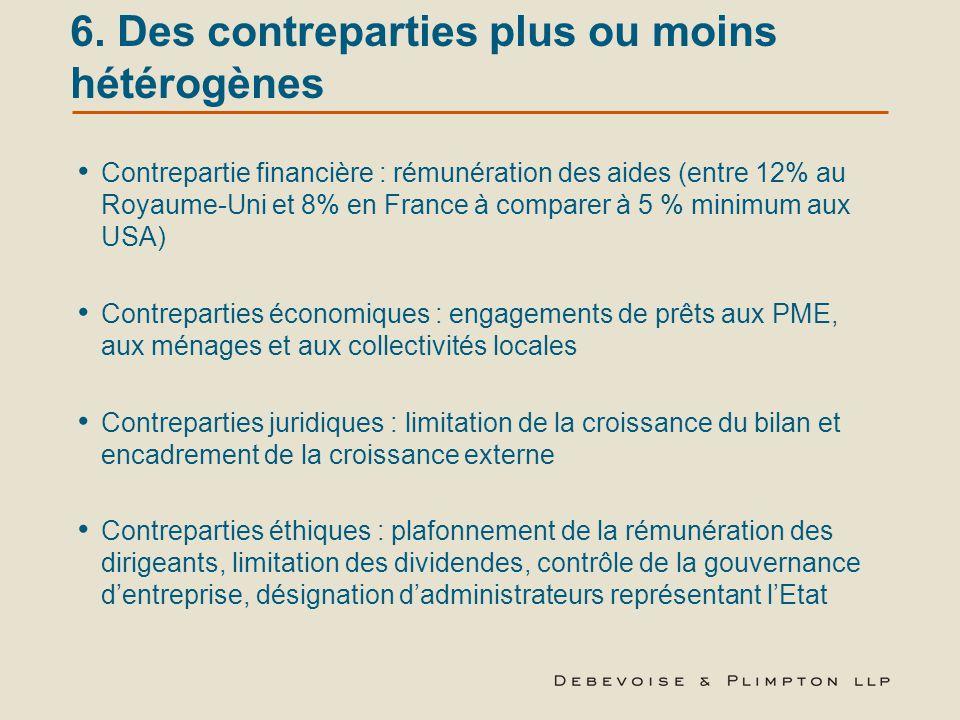 6. Des contreparties plus ou moins hétérogènes Contrepartie financière : rémunération des aides (entre 12% au Royaume-Uni et 8% en France à comparer à