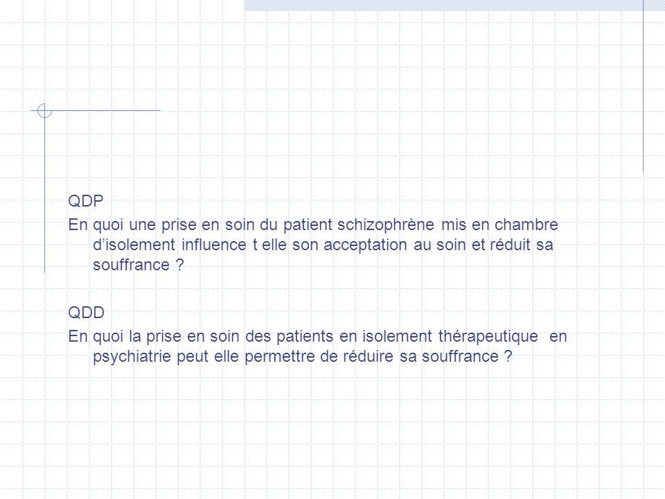 QDP En quoi une prise en soin du patient schizophrène mis en chambre d'isolement influence t elle son acceptation au soin et réduit sa souffrance ? QD