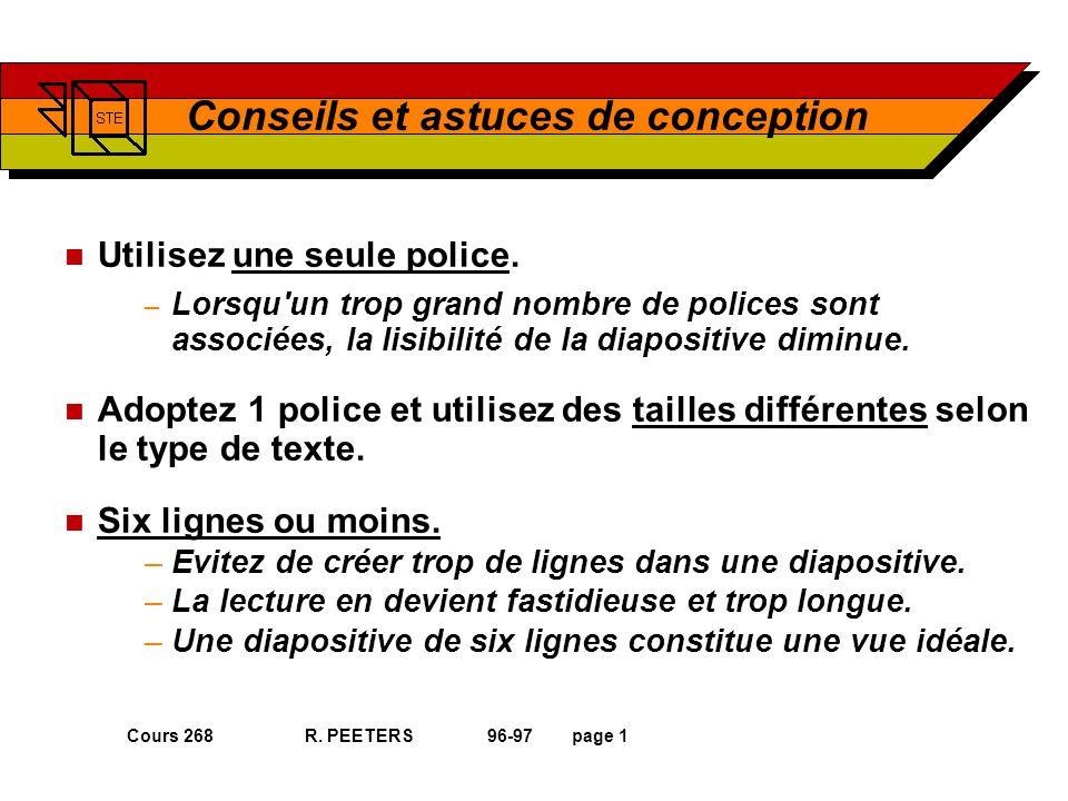 Cours 268 R. PEETERS 96-97page 1 Conseils et astuces de conception n Utilisez une seule police.
