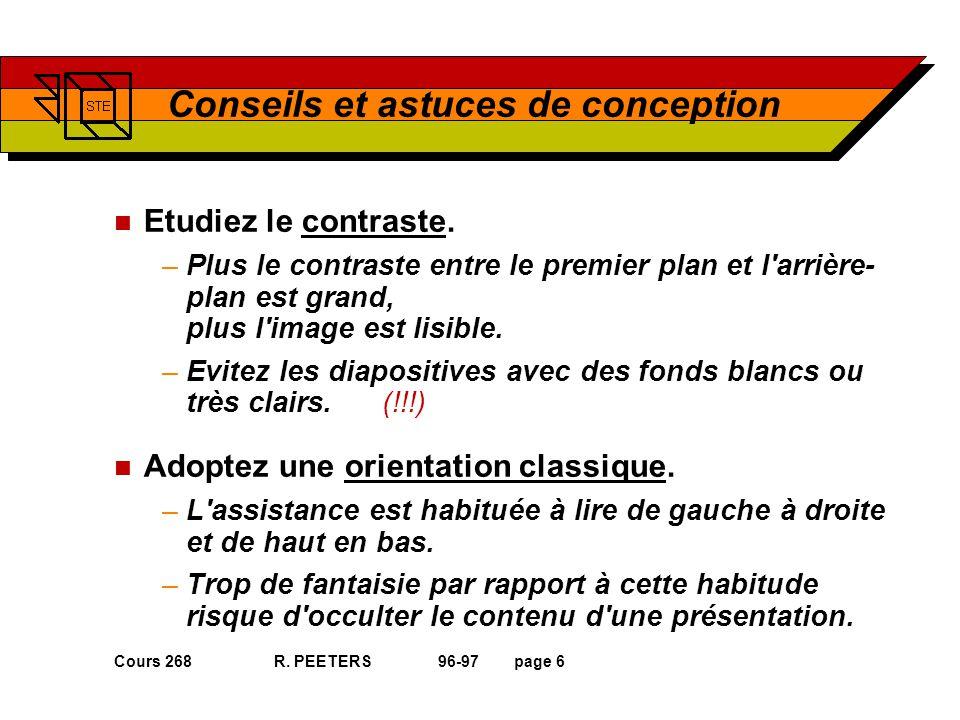 Cours 268 R. PEETERS 96-97page 6 Conseils et astuces de conception n Etudiez le contraste.