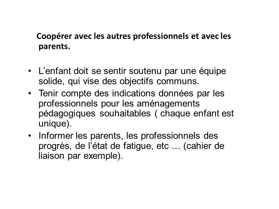 Coopérer avec les autres professionnels et avec les parents.
