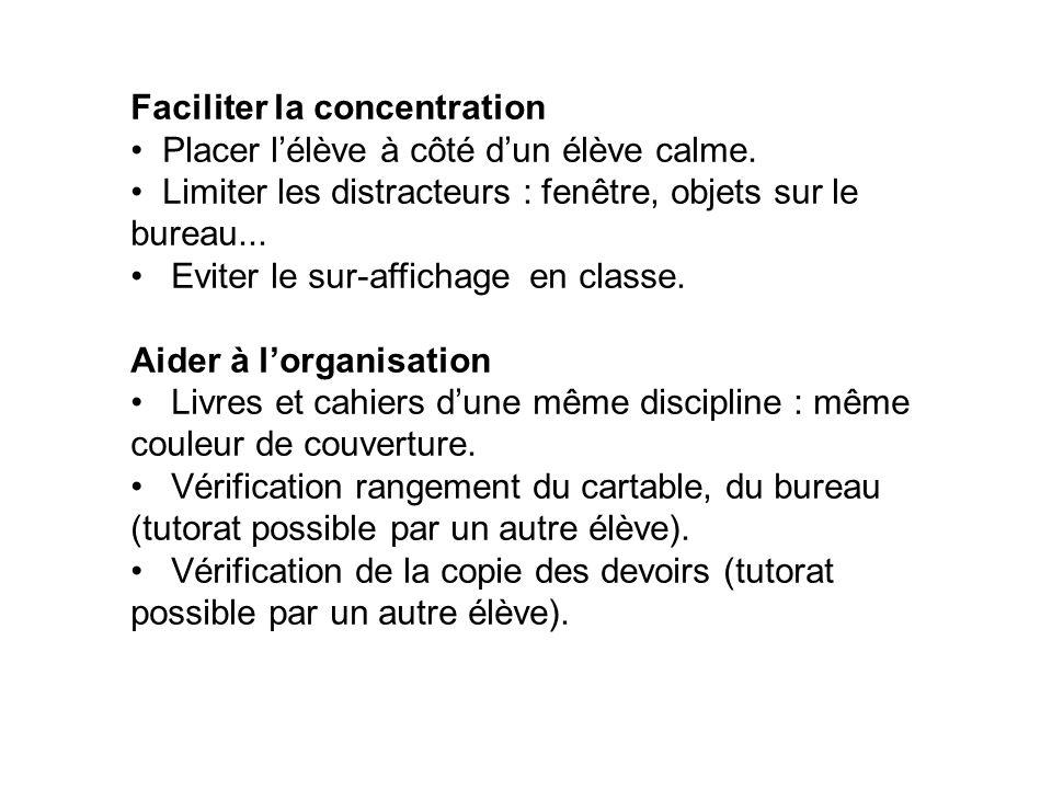 Faciliter la concentration Placer l'élève à côté d'un élève calme.