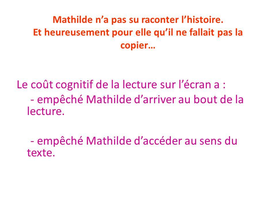 Mathilde n'a pas su raconter l'histoire.
