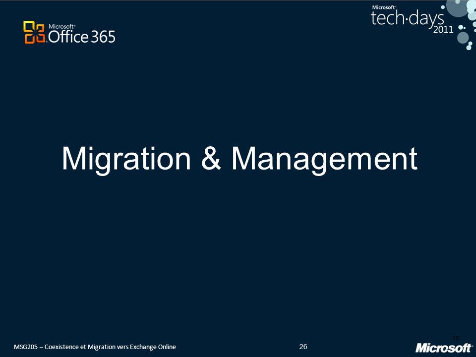 MSG205 – Coexistence et Migration vers Exchange Online 26 Migration & Management 26