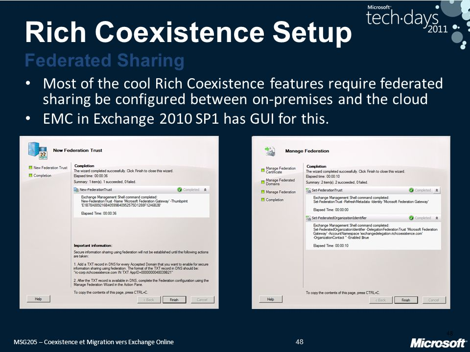 MSG205 – Coexistence et Migration vers Exchange Online 48 Most of the cool Rich Coexistence features require federated sharing be configured between o