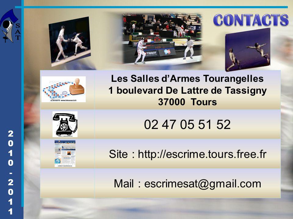 Les Salles d'Armes Tourangelles 1 boulevard De Lattre de Tassigny 37000 Tours 02 47 05 51 52 Site : http://escrime.tours.free.fr Mail : escrimesat@gma