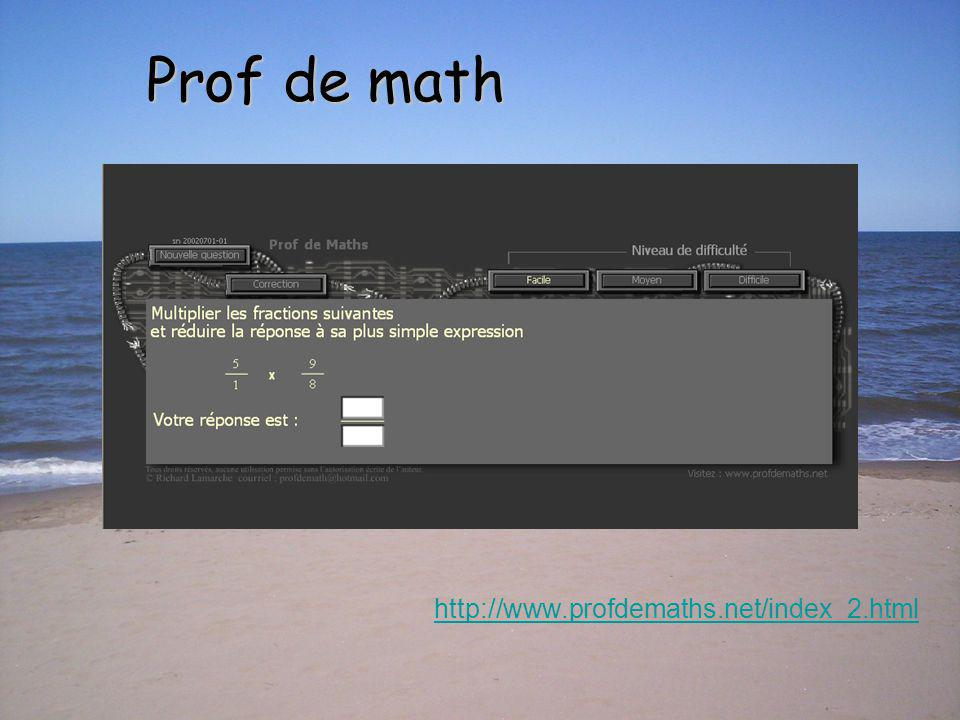 Prof de math http://www.profdemaths.net/index_2.html