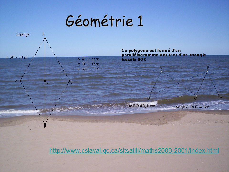Géométrie 1 http://www.cslaval.qc.ca/sitsatlll/maths2000-2001/index.html