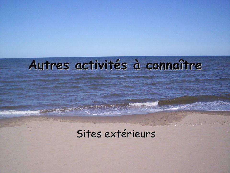 Autres activités à connaître Sites extérieurs