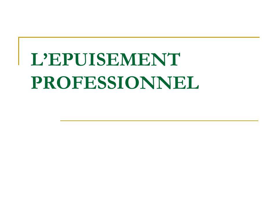 L'EPUISEMENT PROFESSIONNEL