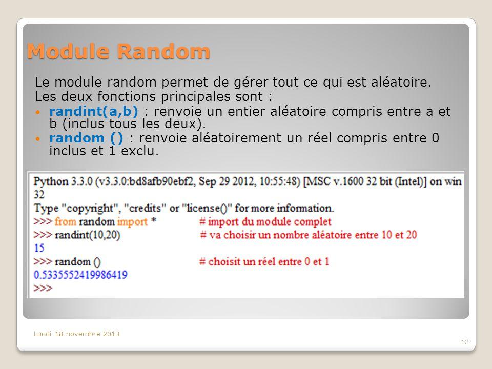 Module Random Le module random permet de gérer tout ce qui est aléatoire.