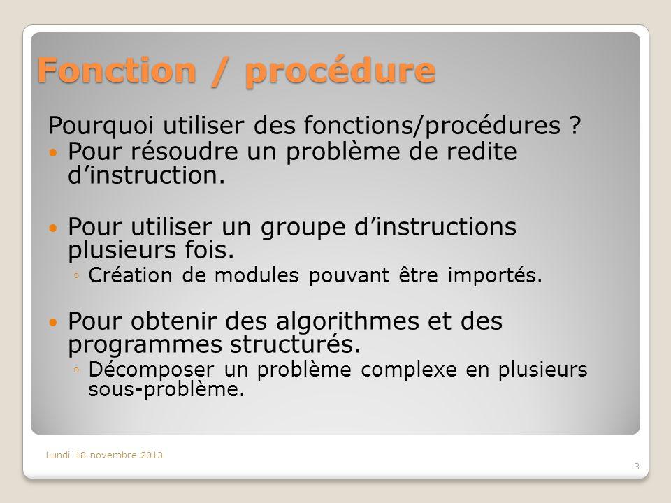 Fonction / procédure Pourquoi utiliser des fonctions/procédures .