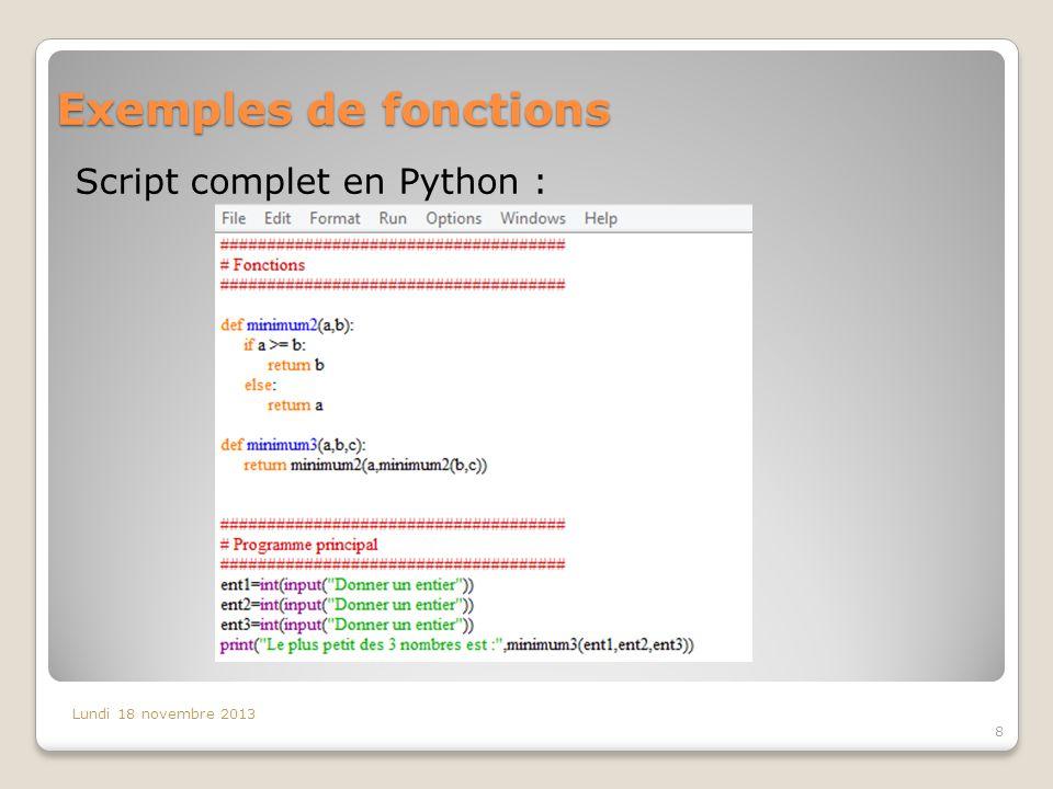 Exemples de fonctions Lundi 18 novembre 2013 8 Script complet en Python :