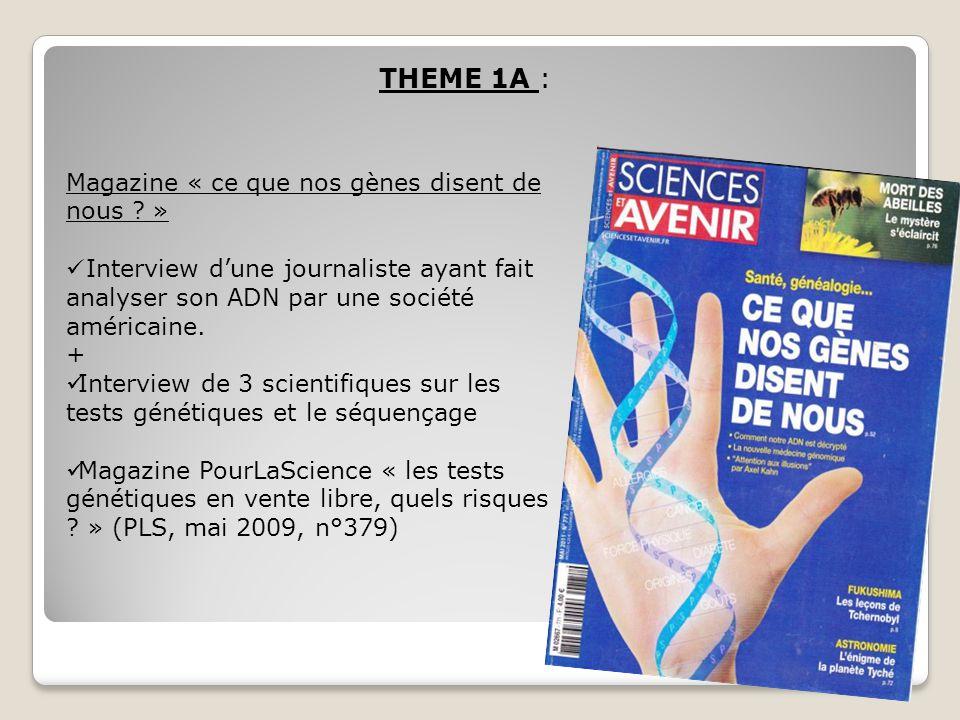 THEME 1A : Magazine « ce que nos gènes disent de nous ? » Interview d'une journaliste ayant fait analyser son ADN par une société américaine. + Interv