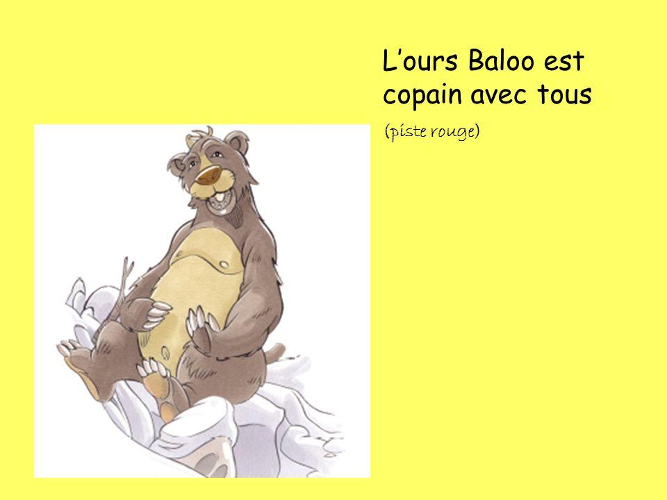 L'ours Baloo est copain avec tous (piste rouge)