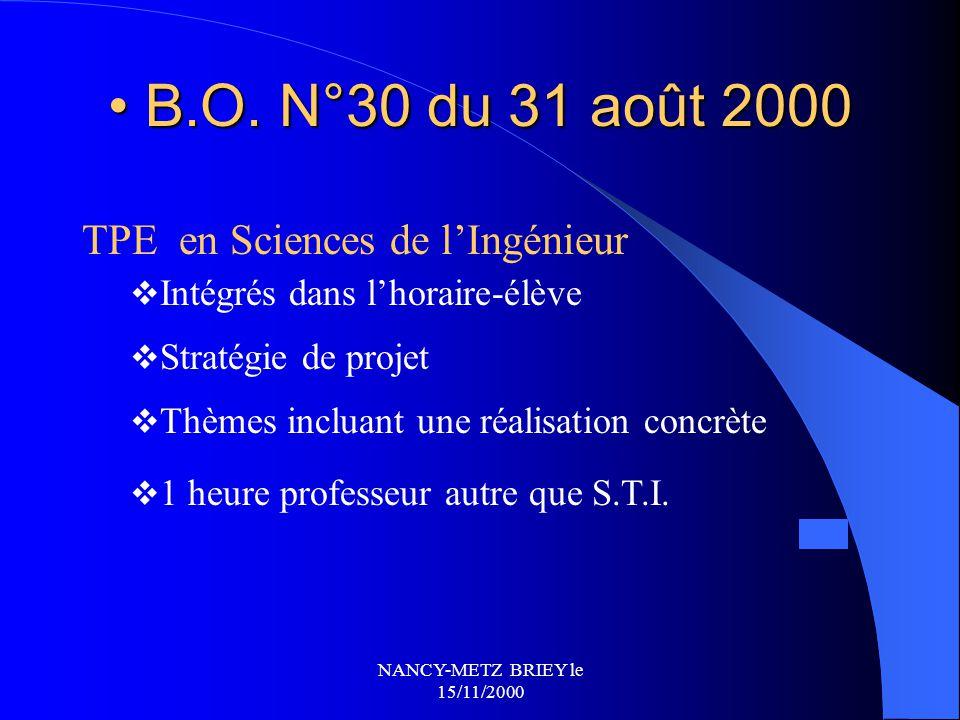 NANCY-METZ BRIEY le 15/11/2000 TPE année 2000-2001 B.O. N°24 du 22 juin 2000B.O. N°24 du 22 juin 2000  Toutes les classes de 1° en janvier 2001  1 c