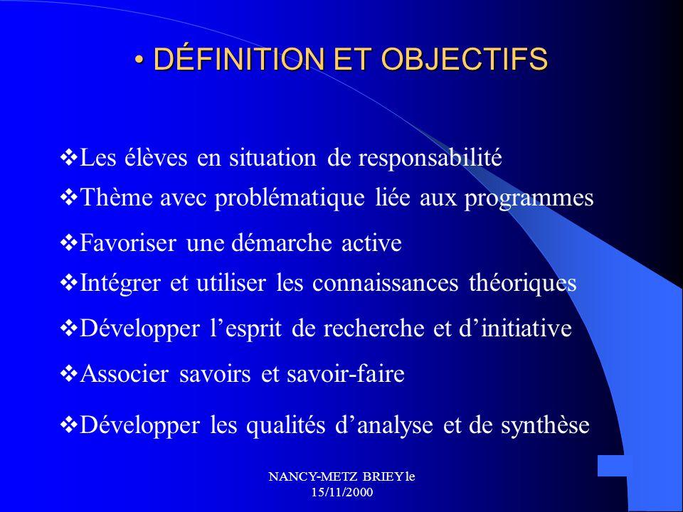 NANCY-METZ BRIEY le 15/11/2000 Encadrement Encadrement 1.Enseignants  1 professeur désigné responsable du projet  Les professeurs accompagnent, aide