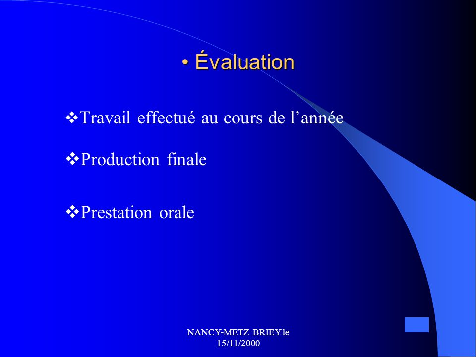 NANCY-METZ BRIEY le 15/11/2000 Présentation finale  Exposé individuel  Court entretien