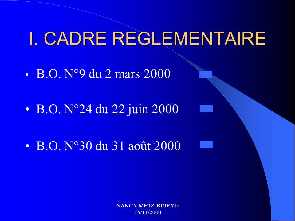 NANCY-METZ BRIEY le 15/11/2000 I. CADRE REGLEMENTAIRE II. MISE EN ŒUVRE III. PRÉCONISATIONS PÉDAGOGIQUES S.I.