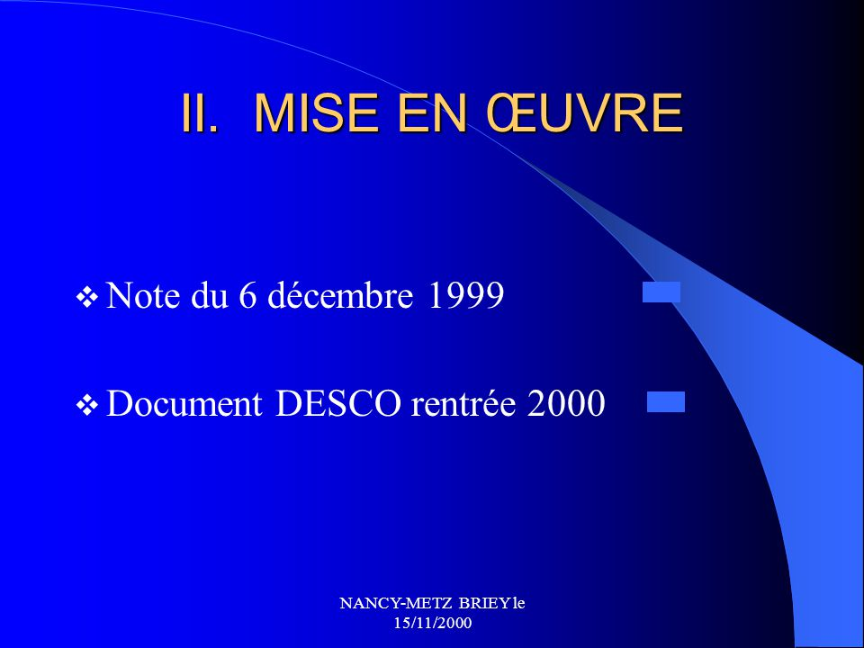 NANCY-METZ BRIEY le 15/11/2000 I. CADRE REGLEMENTAIRE B.O. N°9 du 2 mars 2000 B.O. N°24 du 22 juin 2000 B.O. N°30 du 31 août 2000