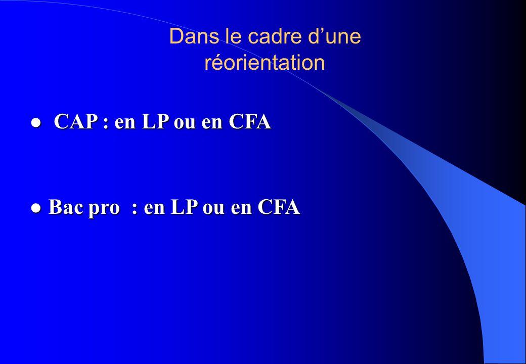 l CAP : en LP ou en CFA l Bac pro : en LP ou en CFA Dans le cadre d'une réorientation