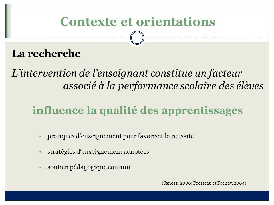 Contexte et orientations La recherche (Janosz, 2000; Presseau et Frenay, 2004) L'intervention de l'enseignant constitue un facteur associé à la perfor