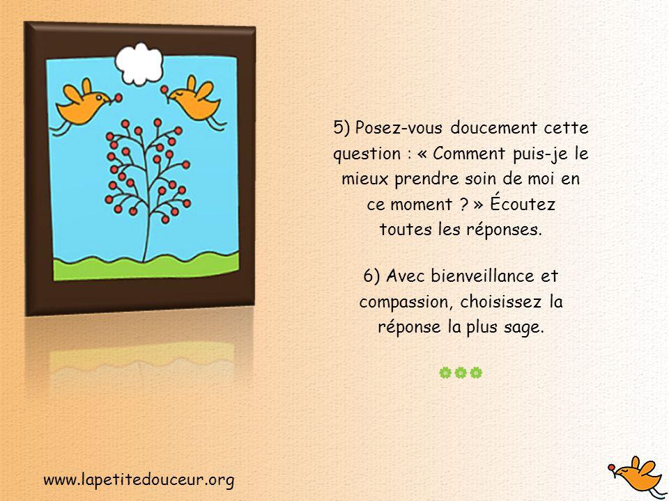 www.lapetitedouceur.org 4) Reconnaissez avec compassion tous les sentiments de fatigue ou d'ennui.