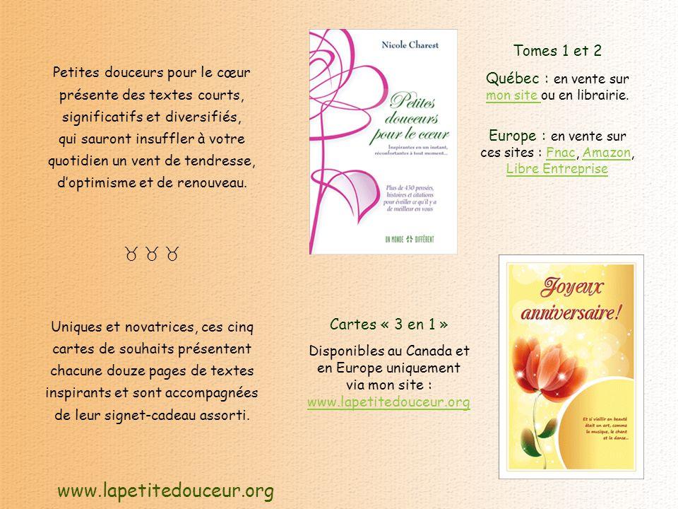 www.lapetitedouceur.org Petites douceurs pour le cœur présente des textes courts, significatifs et diversifiés, qui sauront insuffler à votre quotidien un vent de tendresse, d'optimisme et de renouveau.