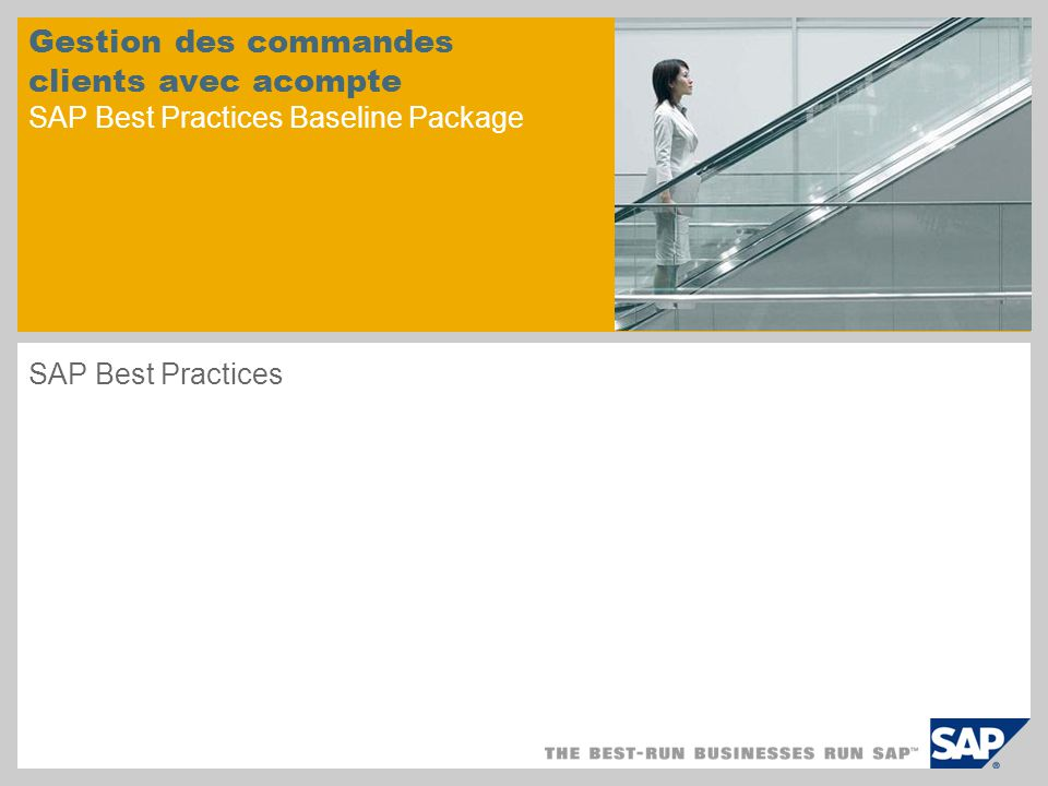 Gestion des commandes clients avec acompte SAP Best Practices Baseline Package SAP Best Practices