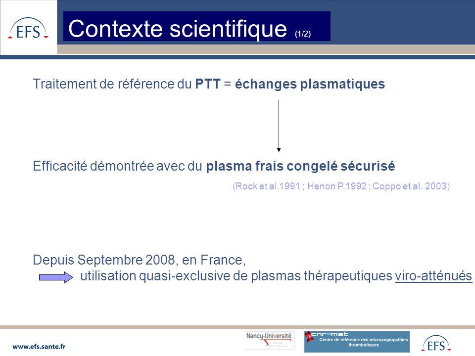 Traitement de référence du PTT = échanges plasmatiques Efficacité démontrée avec du plasma frais congelé sécurisé (Rock et al.1991 ; Henon P.1992 ; Coppo et al.