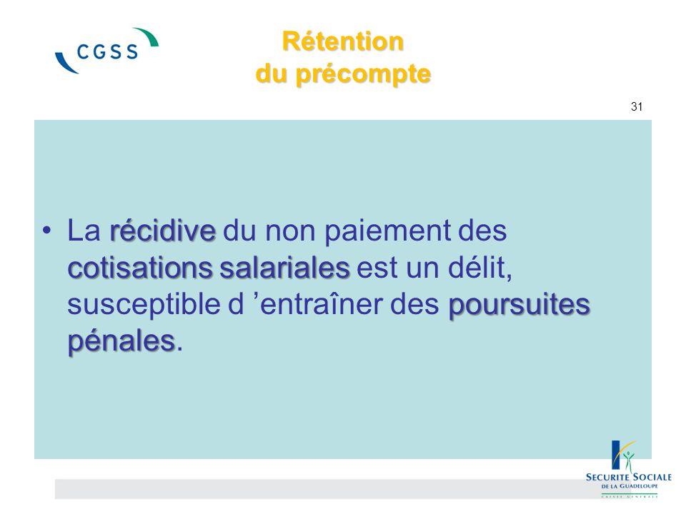Rétention du précompte Rétention du précompte 31 récidive cotisations salariales poursuites pénalesLa récidive du non paiement des cotisations salaria